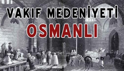 Osmanlılarda Vakıfların Devlete Katkıları